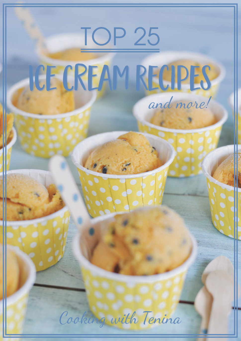 New ebook top 25 ice cream recipes and more tenina you are about to find out that happiness is home made ice cream fandeluxe Gallery
