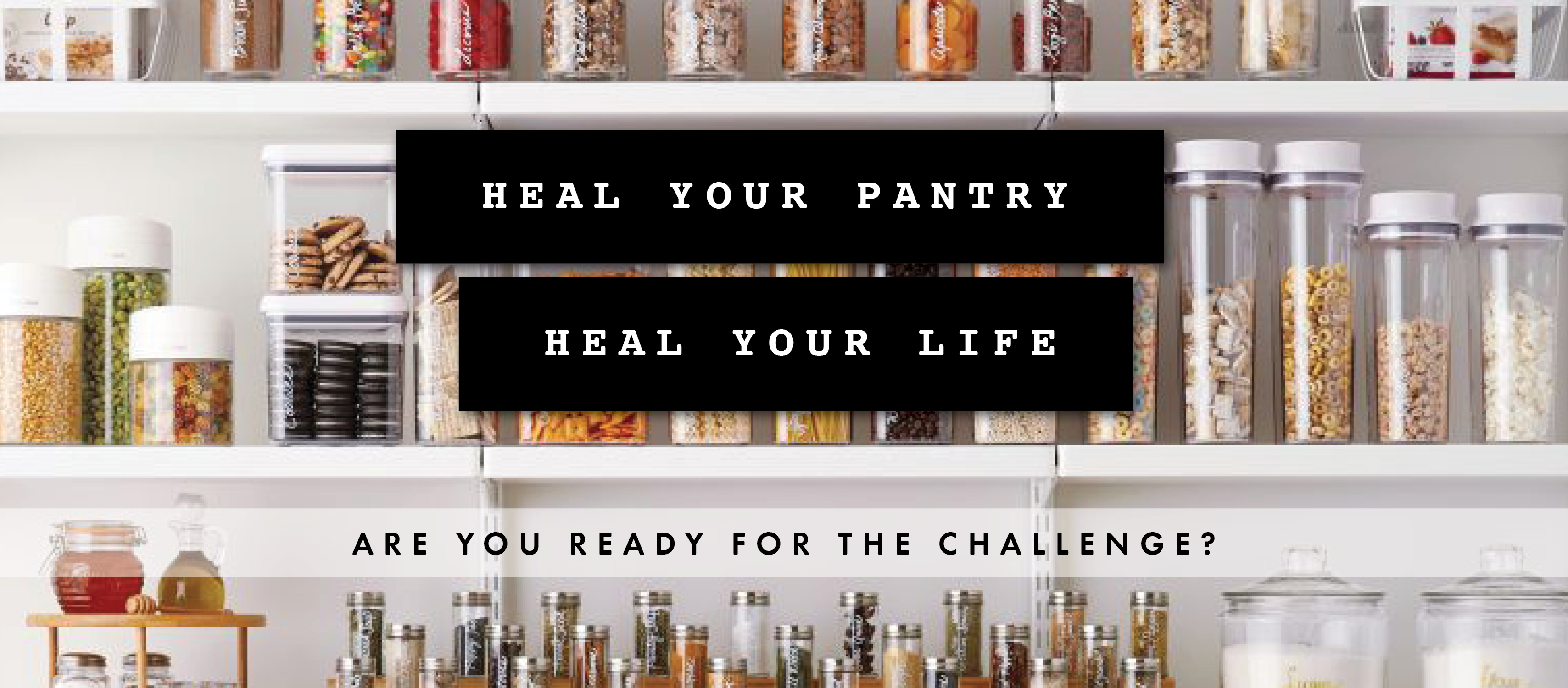 Heal your pantry, heal your life